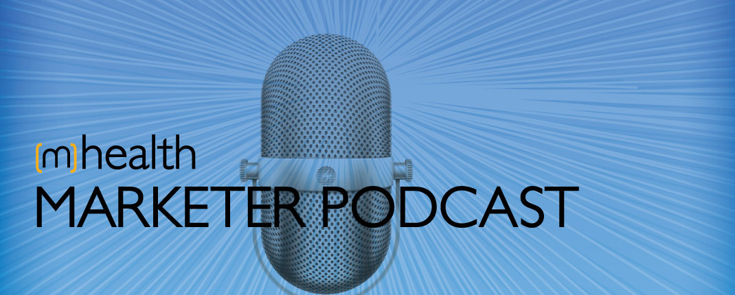 mHealth Marketer Podcast